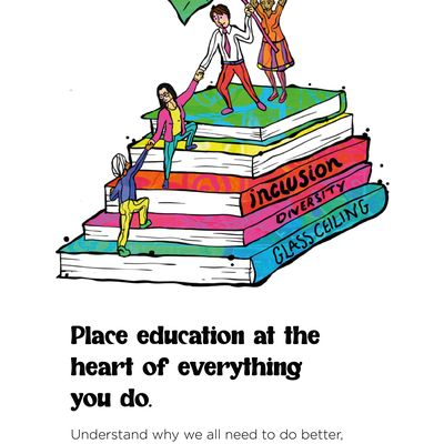 """Text: """"Place education at the heart of everything you do. Understand why we all need to do better, and bring people with you on the journey."""" Above the text is an illustration of four people helping each other climb up a giant stack of books; one of the people at the top holds a green flag with a pink heart on it. The spine of the bottom book reads 'Glass ceiling'; the one above 'Diversity'; and the one above that 'Inclusion'."""